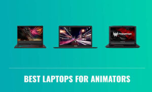 Best Laptop For Animation 2020 Top Full Guide
