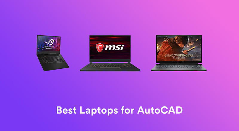 Best Laptop For Autocad 2020 Top Full Guide