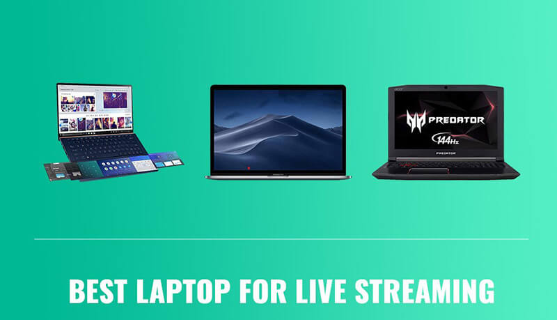 Best Laptop For Streaming 2020 Top Full Guide