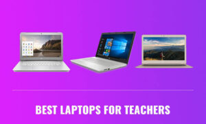 Best Laptop For Teachers 2020 Top Full Guide