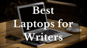 Best Laptop For Writers 2020 Top Full Guide
