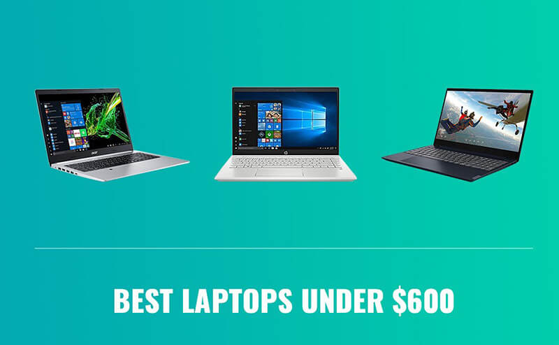 Best Laptops Under 600 2020 Top Full Review, Guide