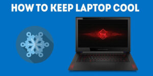 How To Cool Down Laptop 2020 Top Full Review, Guide