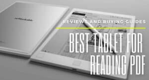 Best Tablet For Reading Pdf 2021 Top Brands Review