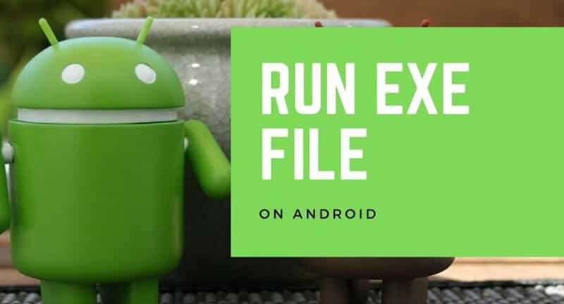 How To Open Exe Files On Android Tablet 2021 Top Full Guide