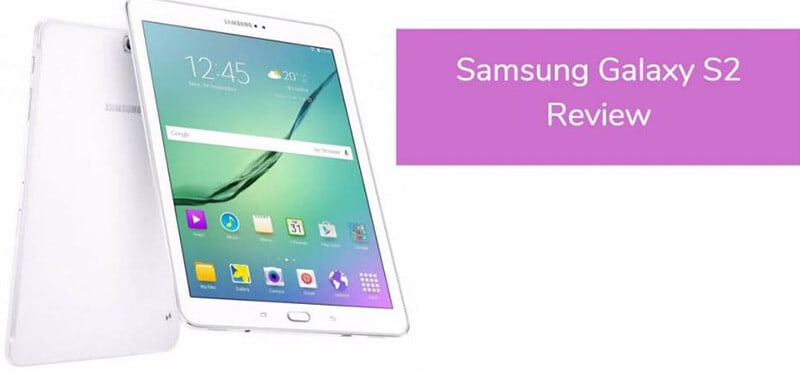 Samsung Galaxy S2 Tablet Reviews 2021 Top FULL Guide