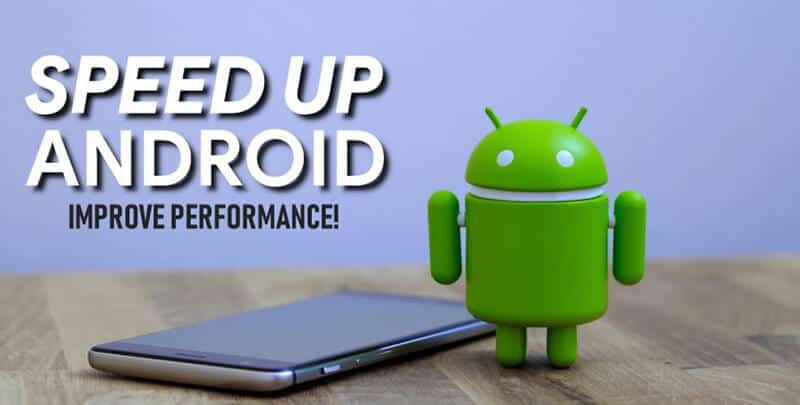 The Ways To Speed up an Android tablet or phone