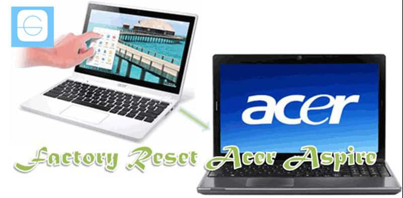 4 Methods to Reset an Acer Laptop with Windows 7810 or Linux