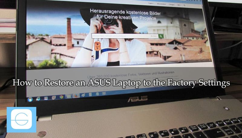 How to Restore an ASUS Laptop to the Factory Settings