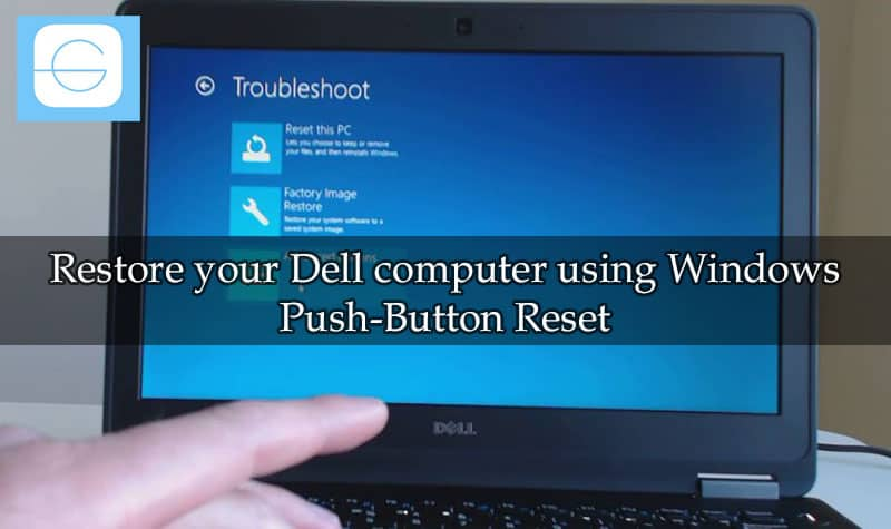 Restore your Dell computer using Windows Push-Button Reset