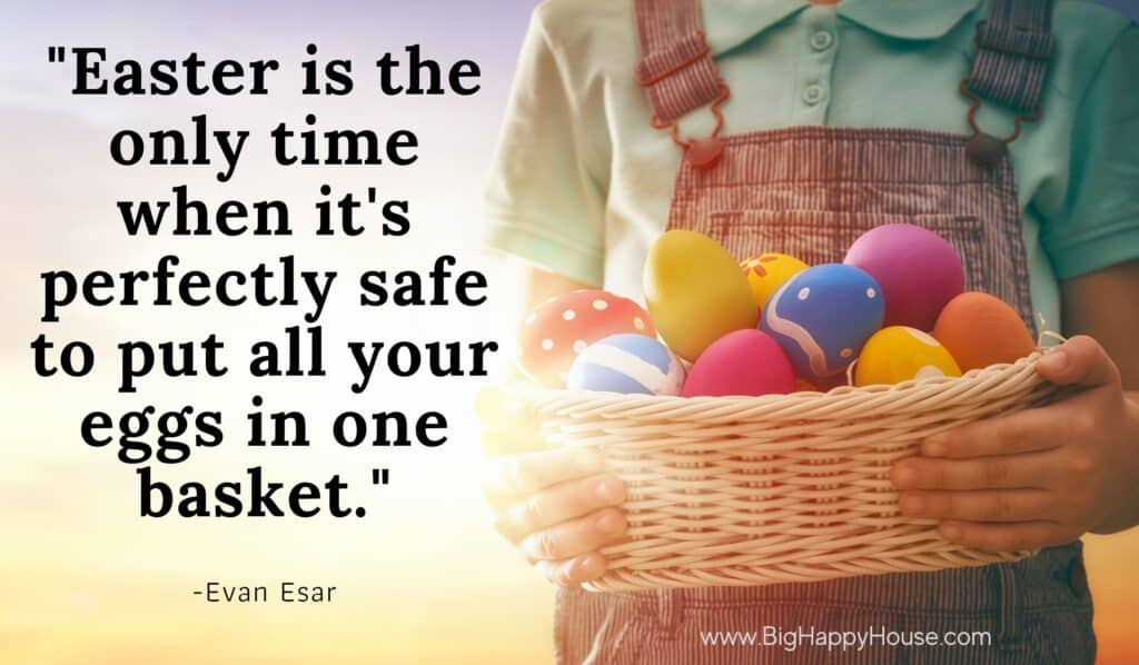 """Funny Easter quote - """"Easter egg hunts are proof your child can find things when they really want to."""""""