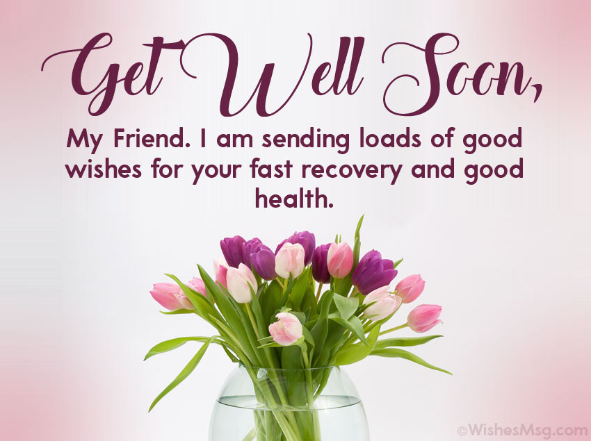 Wishing Quick Recovery for a Friend