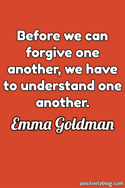 Forgiveness Quote by Emma Goldman