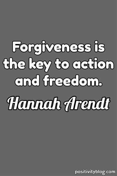 Forgiveness Quote by Hannah Arendt