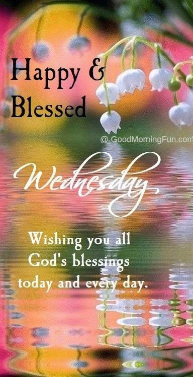 Good Morning Wednesday - Happy and Blessed Wednesday quote