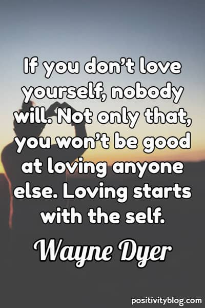 Self Care Quote by Wayne Dyer