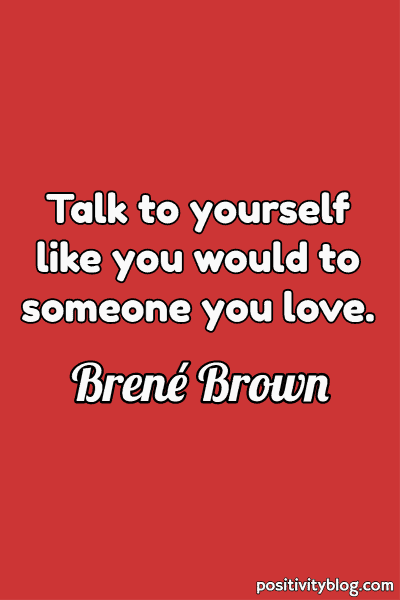 Self Care Quote by Brene Brown.