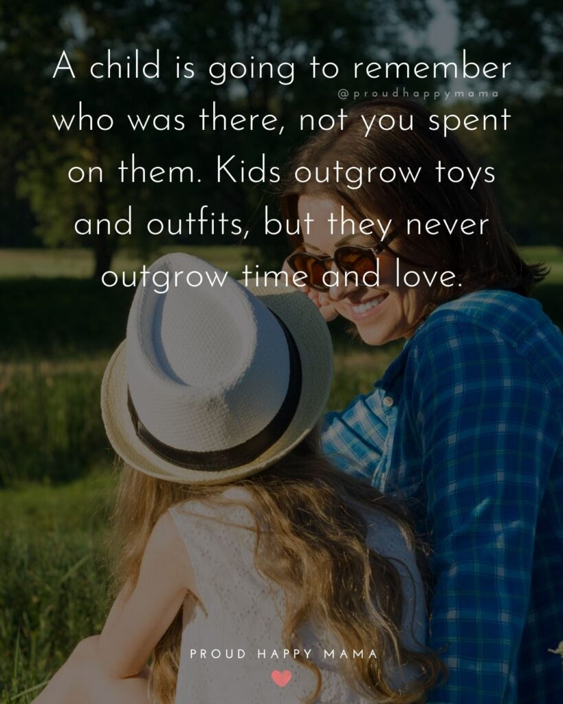 Single Mom Quotes - A child is going to remember who was there, not you spent on them. Kids