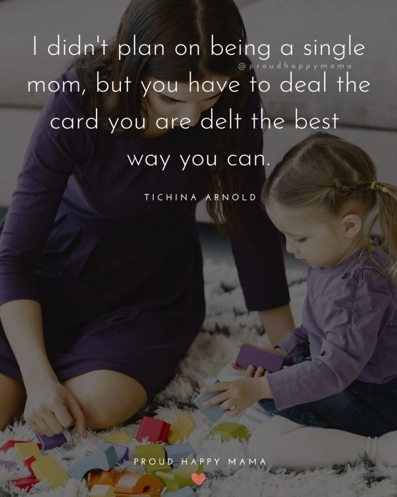 Single Mom Quotes - I didnt plan on being a single mom, but you have to deal the card you are delt the best way you can.- Tichina Arnold