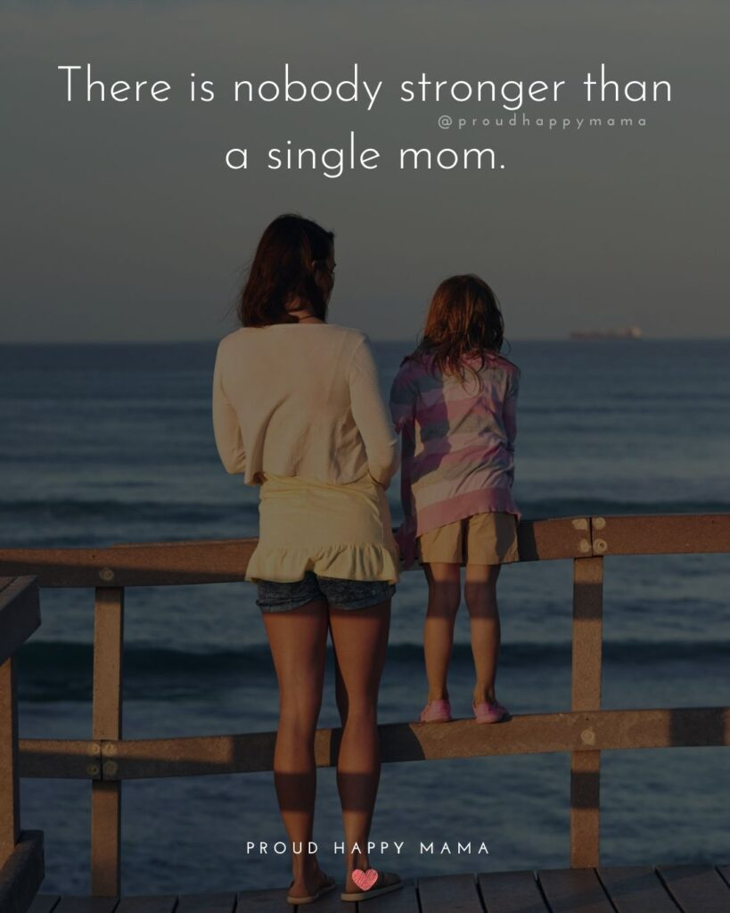 Single Mom Quotes - There is nobody stronger than a single mom.