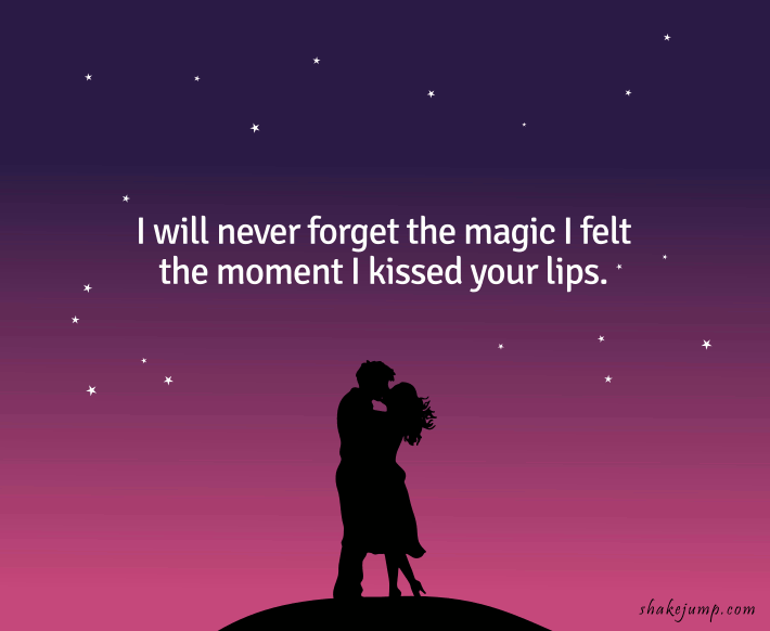 I will never forget the magic I felt the first time our eyes met and the first time you said hello!